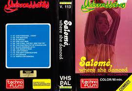 V.113 SALOME, WHERE SHE DANCED (VHS)
