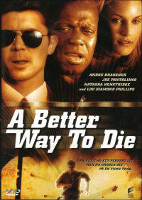 A Better Way to Die (Second-Hand DVD)