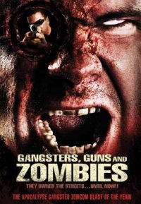Gangsters, Guns & Zombies (beg blu-ray))