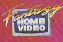 FANTASY HOME VIDEO