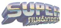 SUPER FILM & VIDEO
